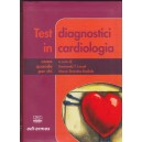 Test diagnostici in cardiologia - Come, quando, per chi