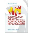 Innovative grafts for the aortic arch replacement