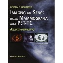 Imaging del seno : Dalla mammografia alla PET-TC  Atlante comparativo 2° ediz.